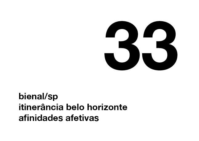 33ª Bienal de São Paulo | Itinerância Belo Horizonte | afinidades afetivas