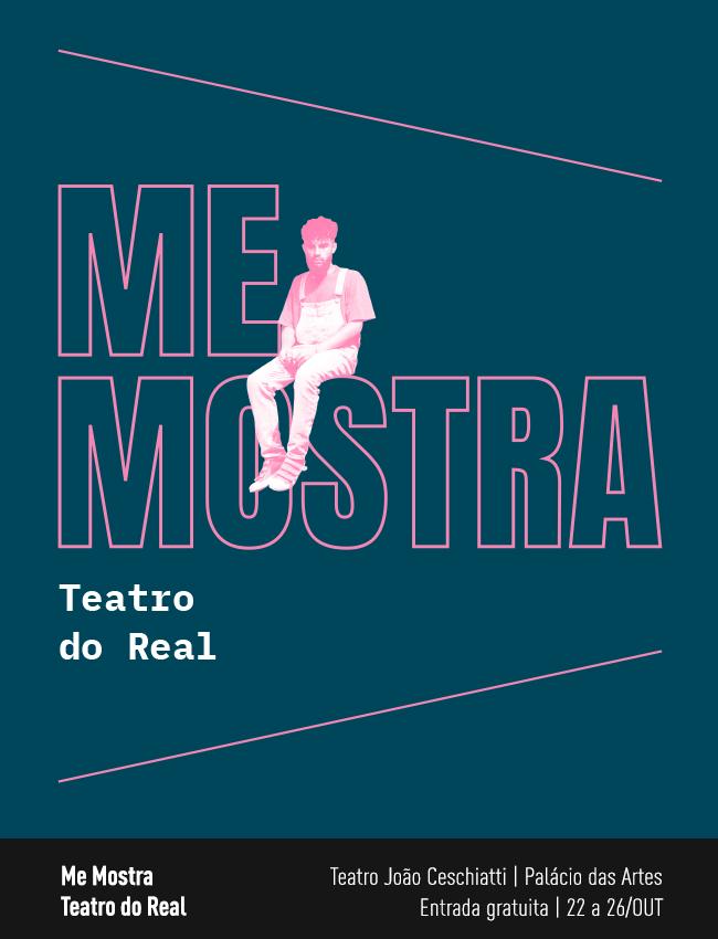Evento: Me Mostra   Teatro do Real
