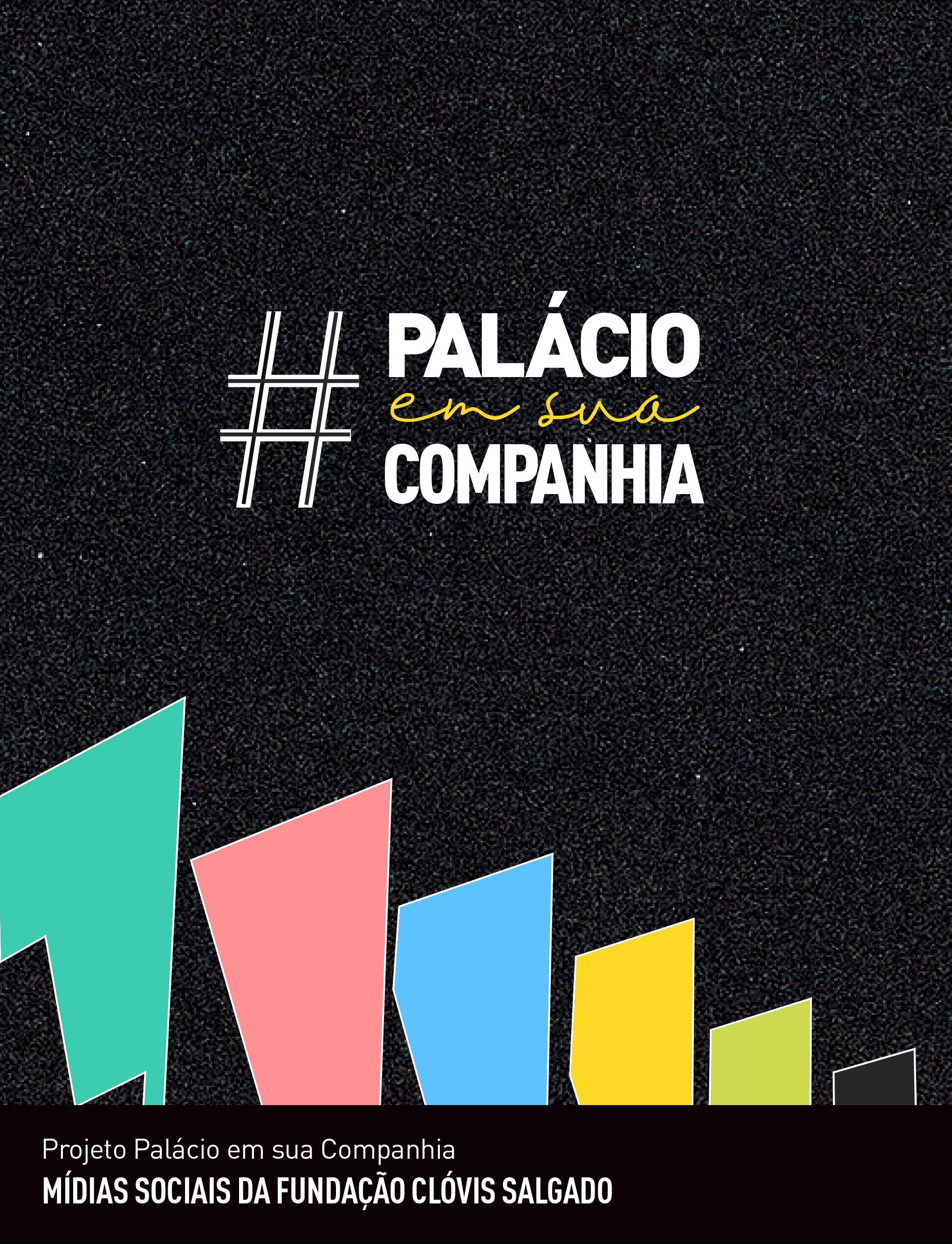 Evento: Projeto #palacioemsuacompanhia exibe atrações durante quarentena