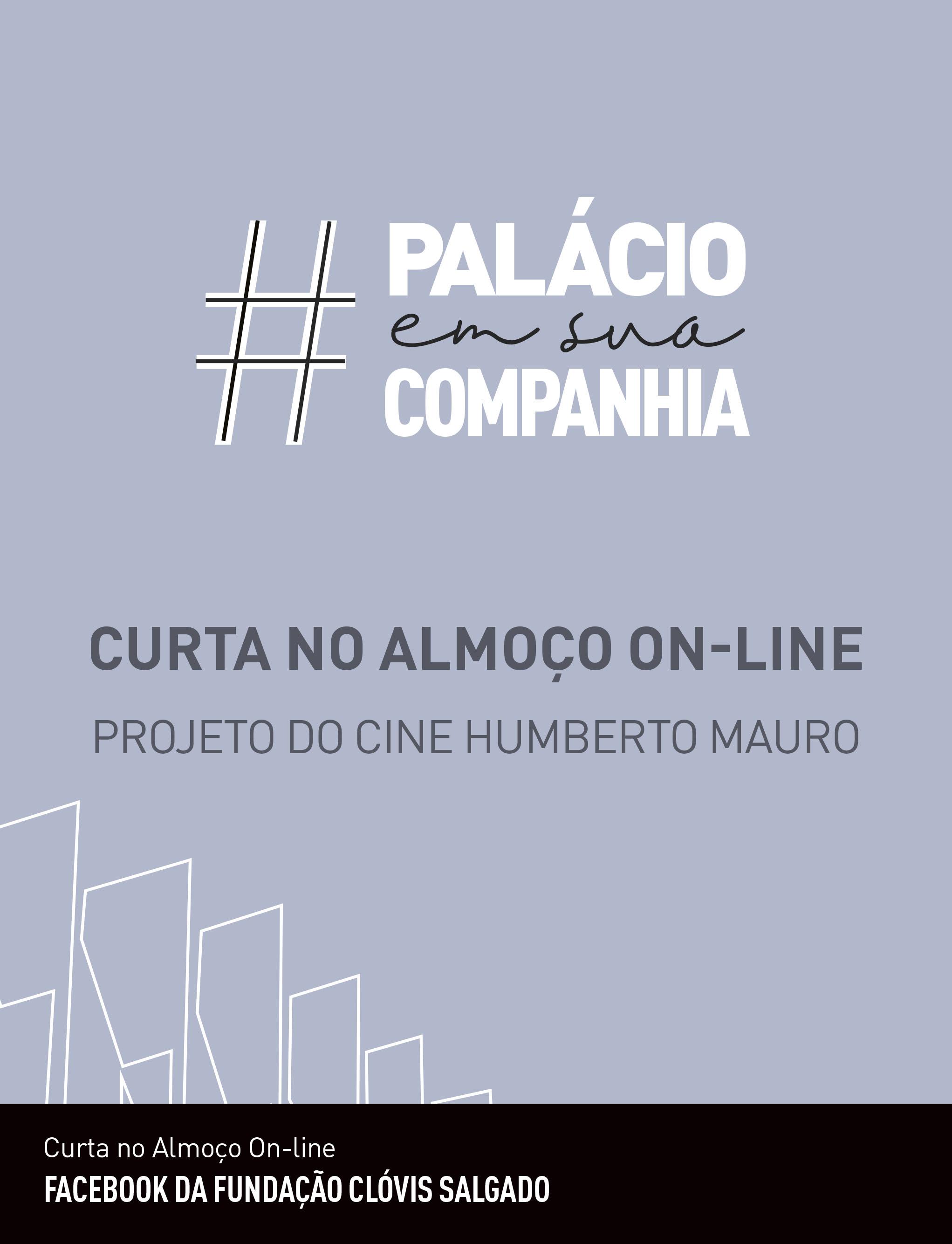 Evento: Cine Humberto Mauro dá continuidade à edição on-line da mostra Curta no Almoço