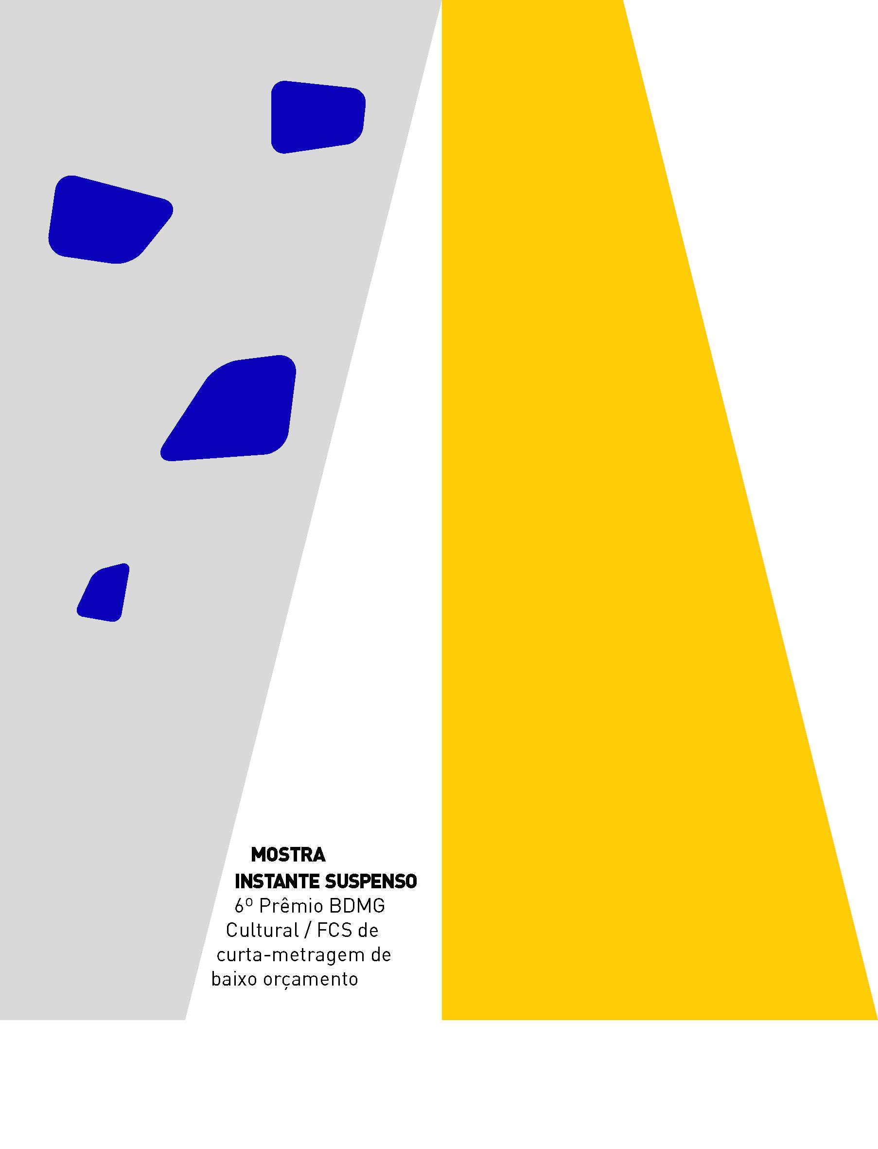 Evento: Mostra Instante Suspenso | 6º Prêmio BDMG Cultural / FCS de curta-metragem de baixo orçamento
